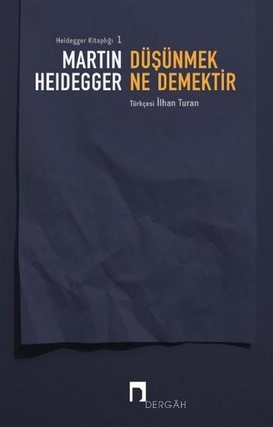 Düşünmek Ne Demektir? - Martin Heidegger