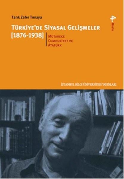 Türkiye'de Siyasal Gelişmeler (1876-1938) 2. Cilt - Tarık Zafer Tunaya