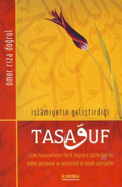 İslamiyetin Geliştirdiği Tasavvuf - Ömer Rıza Doğrul