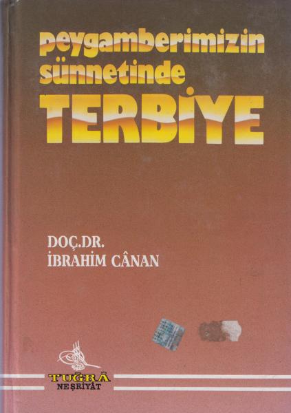 Hz. peygamberimizin sünnetinde terbiye - İbrahim Canan