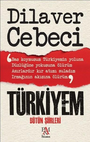 Türkiyem - Bütün Şiirleri - Dilaver Cebeci