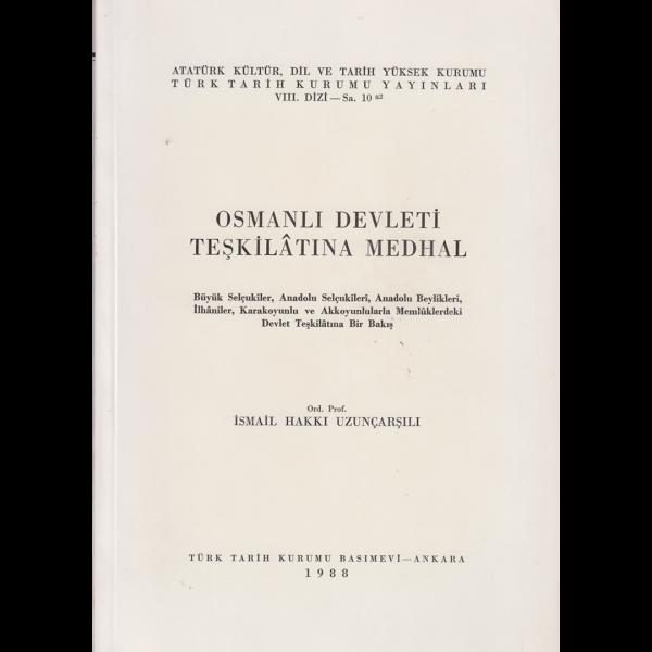 Osmanlı Devleti Teşkilatına Medhal - İsmail Hakkı Uzunçarşılı