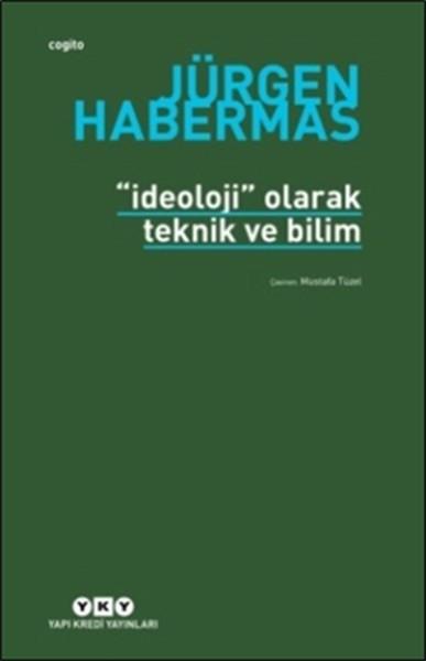 İdeoloji Olarak Teknik ve Bilim - Jürgen Habermas