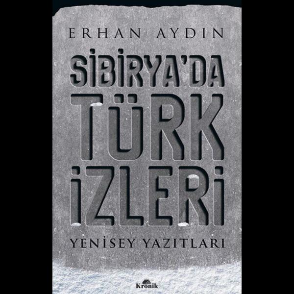 Sibirya'da Türk İzleri - Erhan Aydın