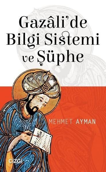 Gazâli'de Bilgi Sistemi ve Şüphe - Mehmet Ayman