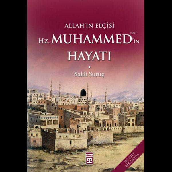 Allah'ın Elçisi Hz. Muhammed'in (s.a.v.) Hayatı - Salih Suruç
