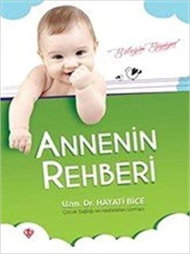 Annenin Rehberi - Hayati Bice