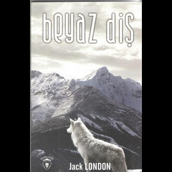 Beyaz Diş - Jack London