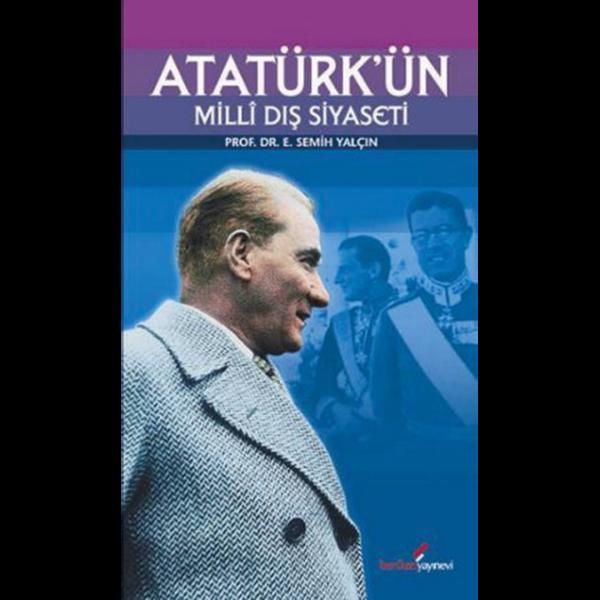 Atatürk'ün Milli Dış Siyaseti - Semih Yalçın