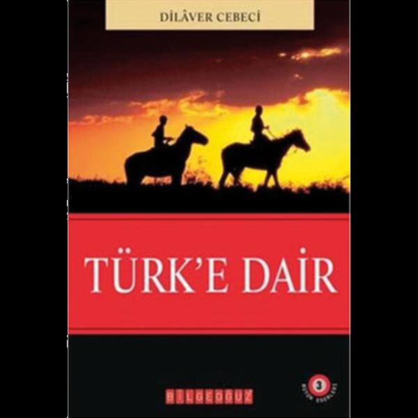 Türk'e Dair - Dilaver Cebeci