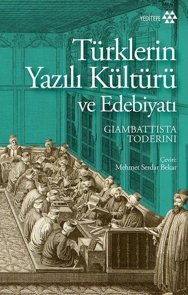 Türklerin Yazılı Kültürü ve Edebiyatı - Giambattista Toderini
