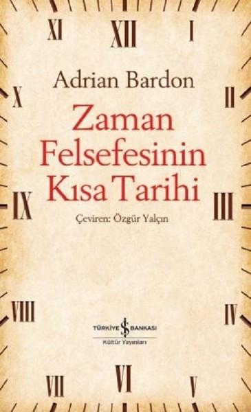 Zaman Felsefesinin Kısa Tarihi - Adrian Bardon