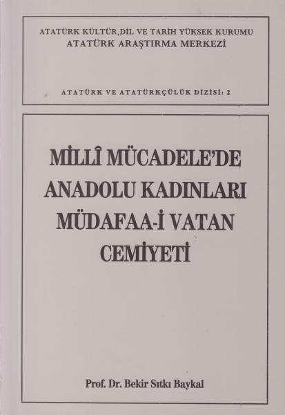Milli Mücadele'de Anadolu Kadınları Müdafaa-i Vatan Cemiyeti - Bekir Sıtkı Baykal