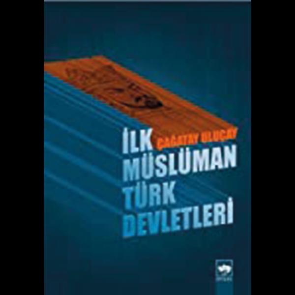 İlk Müslüman Türkler - Çağatay Uluçay