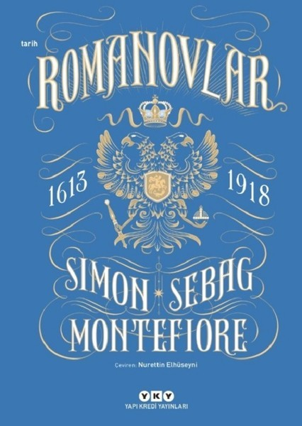 Romanovlar 1613-1918 - Simon Sebag Montefiore