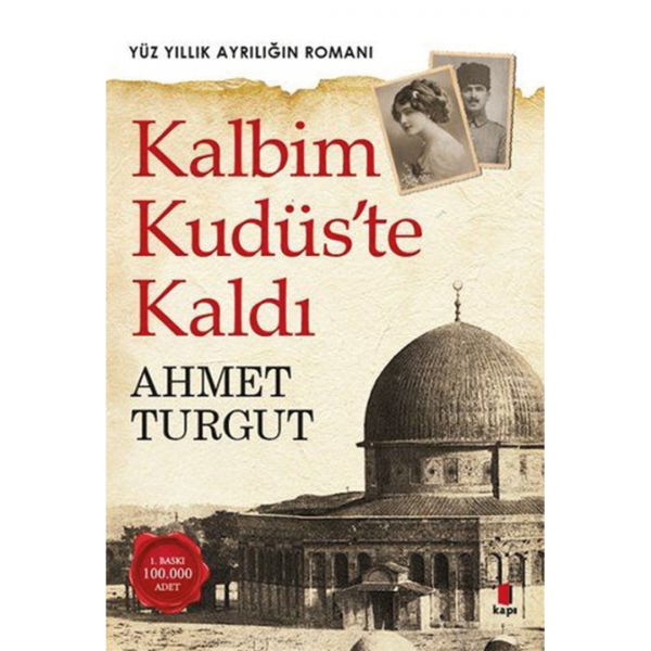 Kalbim Kudüs'te Kaldı - Ahmet Turgut