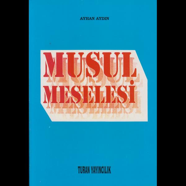 Musul Meselesi - Ayhan Aydın