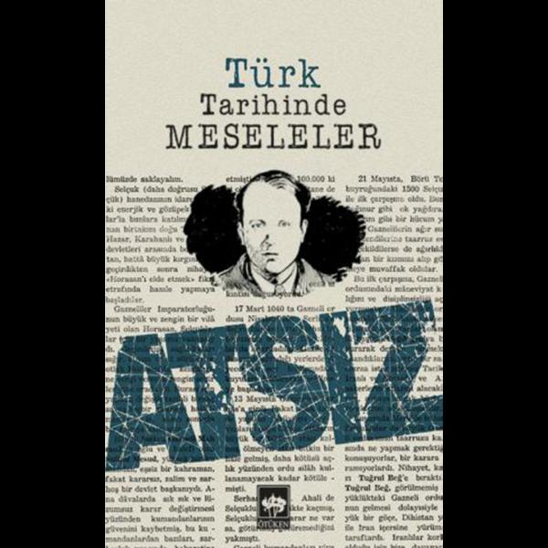 Türk Tarihinde Meseleler - Hüseyin Nihal Atsız