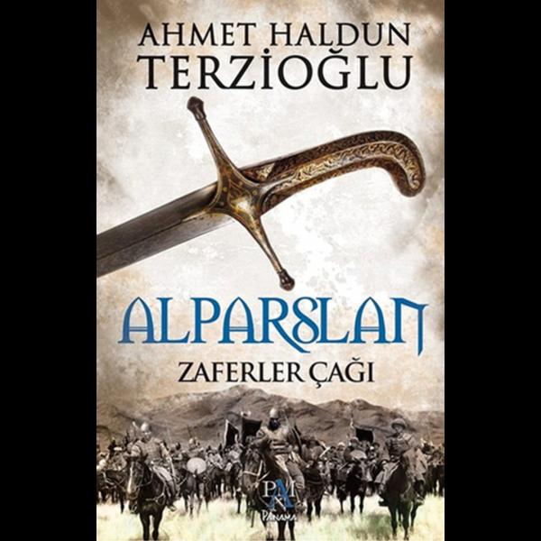 Alparslan - Zaferler Çağı - Ahmet Haldun Terzioğlu