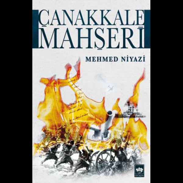Çanakkale Mahşeri (Ciltli) - Mehmed Niyazi