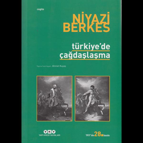 Türkiye'de Çağdaşlaşma - Niyazi Berkes
