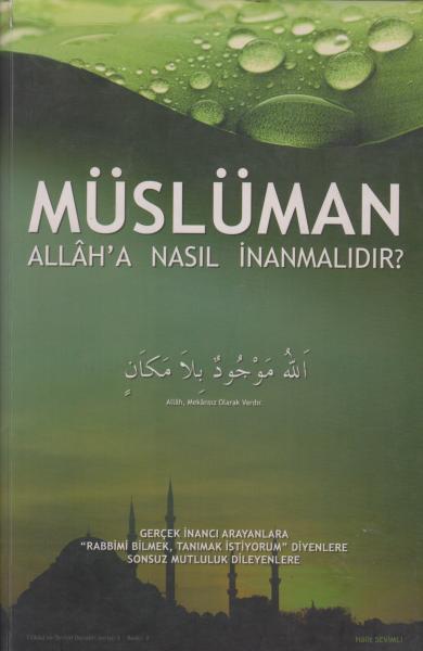 Müslüman Allah`a Nasıl İnanmalıdır? - Halit Sevimli