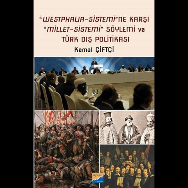 Westphalıa‐Sistemi'ne Karşı Millet‐Sistemi Söylemi ve Türk Dış Politikası - Kemal Çiftçi