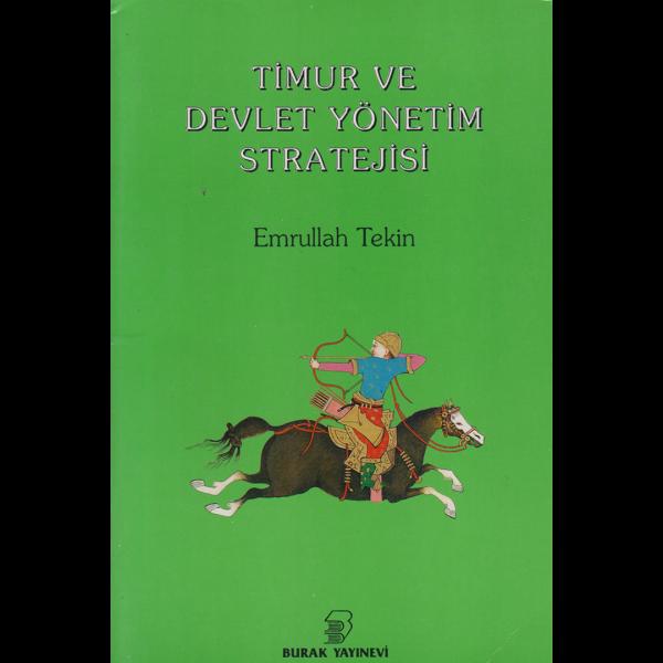 Timur ve Devlet Yönetim Stratejisi - Emrullah Tekin