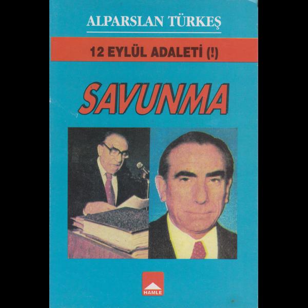 12 Eylül Adaleti Savunma - Alparslan Türkeş