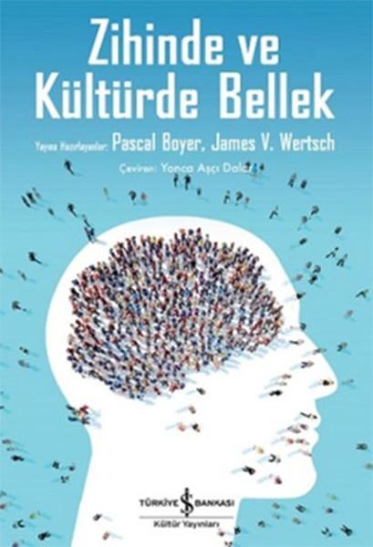 Zihinde ve Kültürde Bellek - Pascal Boyer