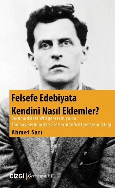 Felsefe Edebiyata Kendini Nasıl Eklemler? - Ahmet Sarı