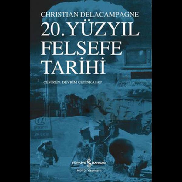 20. Yüzyıl Felsefe Tarihi - Christian Delacampagne