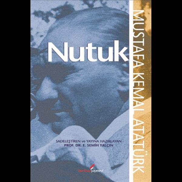 Nutuk - Mustafa Kemal Atatürk (Editör: Semih Yalçın)