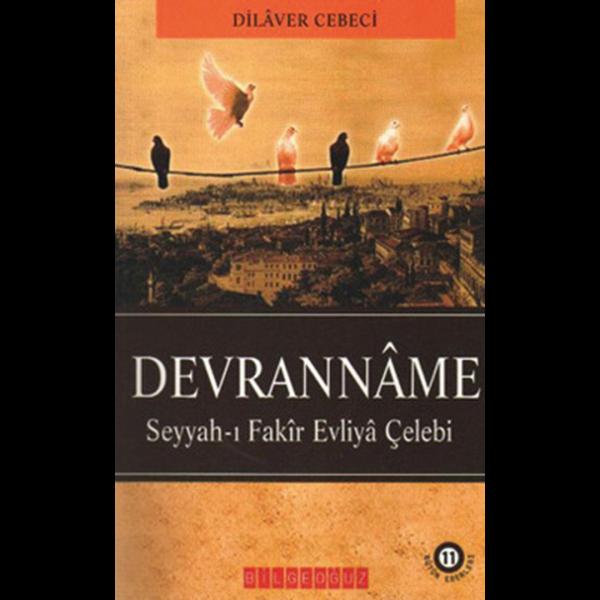 Devranname Seyyahı Fakir Evliya Çelebi - Dilaver Cebeci