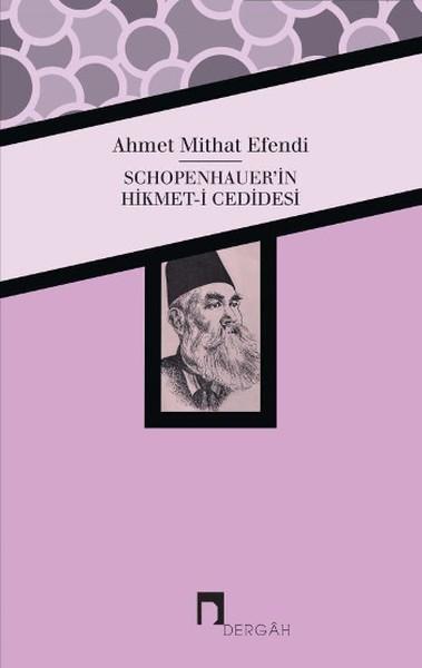 Schopenhauer'in Hikmet-i Cedidesi - Ahmet Mithat Efendi