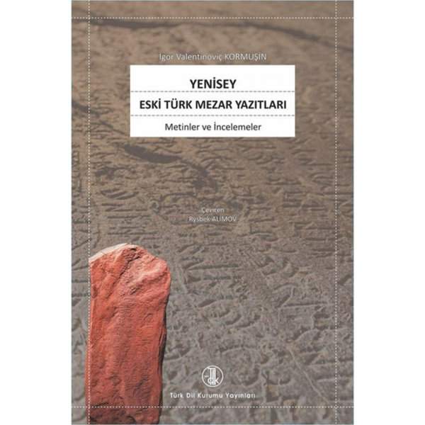 Yenisey Eski Türk Mezar Yazıtları - İgor Kormuşin