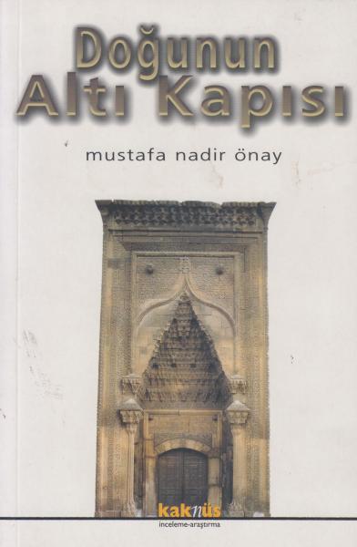 Doğunun Altı Kapısı - Mustafa Nadir Önay