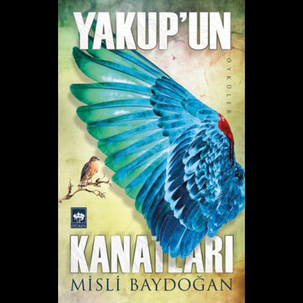 Yakup'un Kanatları - Misli Baydoğan