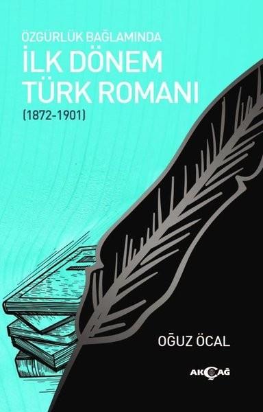 Özgürlük Bağlamında İlk Dönem Türk Romanı - Oğuz Öcal