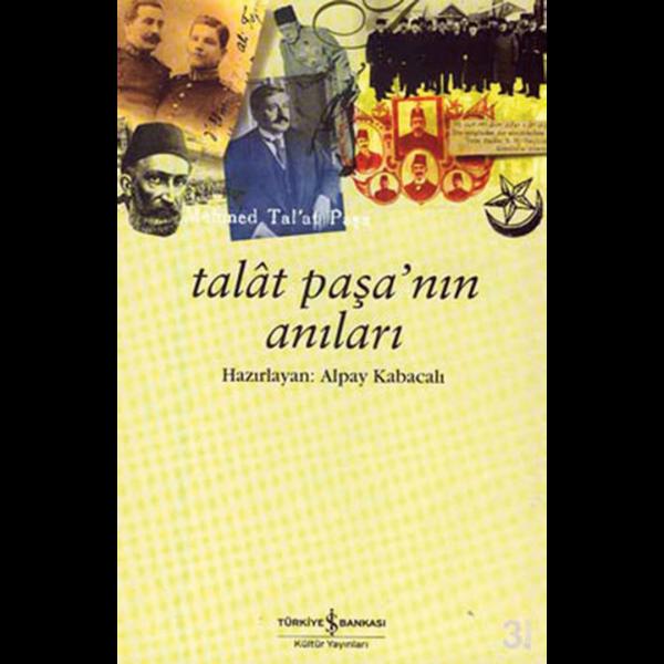 Talat Paşa'nın Anıları - Talat Paşa