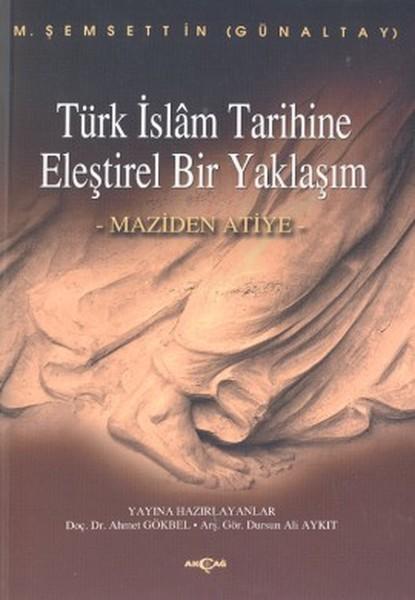 Türk İslam Tarihine Eleştirel Bir Yaklaşım - Şemsettin Günaltay
