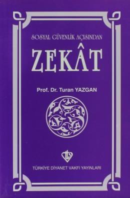 Sosyal Güvenlik Açısından ZEKAT - Turhan Yazgan