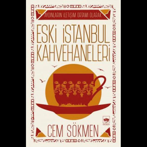 Eski İstanbul Kahvehaneleri - Cem Sökmen