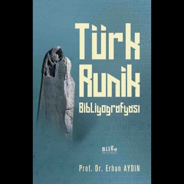 Türk Runik Bibliyografyası - Erhan Aydın
