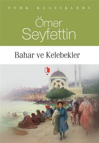 BAHAR VE KELEBEKLER - Ömer Seyfettin
