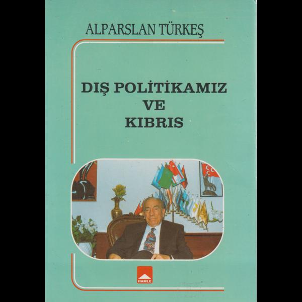 Dış Politikamız ve Kıbrıs - Alparslan Türkeş