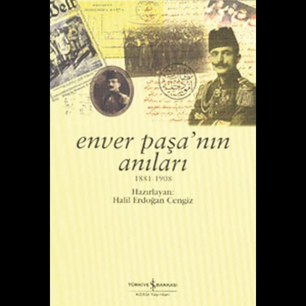 Enver Paşa'nın Anıları - Halil Erdoğan Cengiz