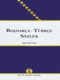 Boşnakça Türkçe Sözlük - Şakir Bayhan