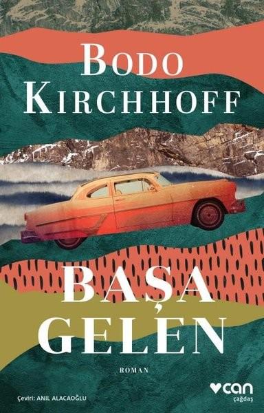 Başa Gelen - Bodo Kirchhoff
