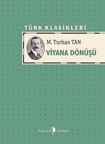 VİYANA DÖNÜŞÜ - M. Turhan Tan